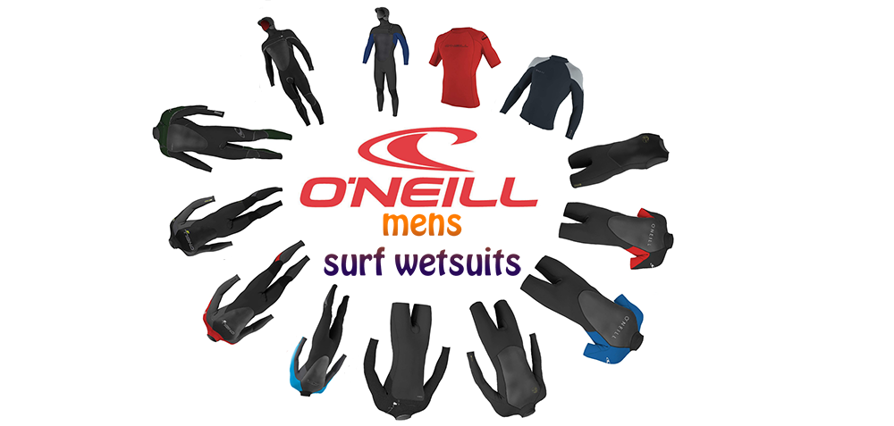 Men's O'Neill Surf Wetsuits Range Review