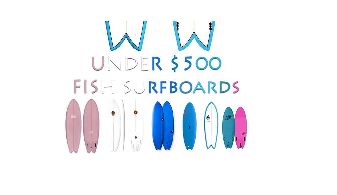 Fish Surfboards Under $500   Best Models Online in 2019