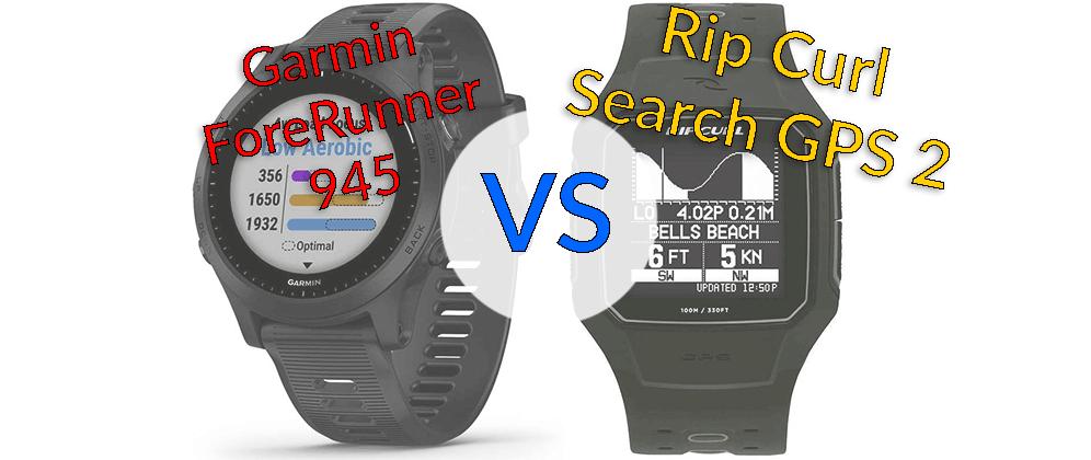 garmin forerunner 945 vs rip curl search gps 2